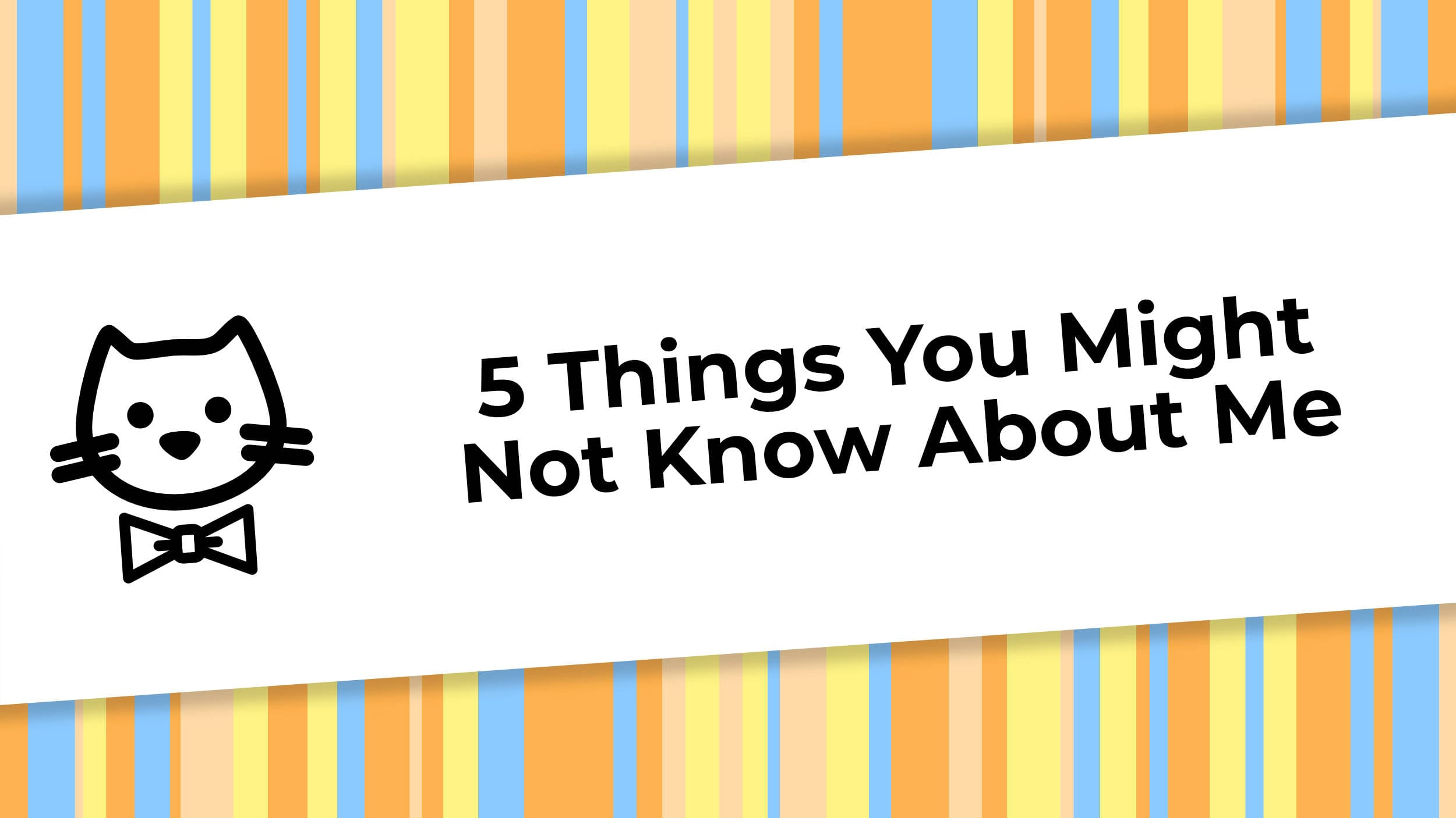 5 Things You Might Not Know About Me.jpg
