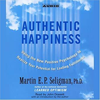 Authentic Happiness - Martin E. P. Seligman