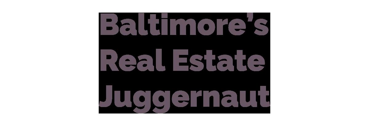 Baltimore's Real Estate Juggernaut.png