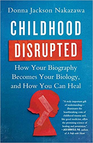 Childhood Disrupted Donna Jackson Nakazawa book cover.jpg