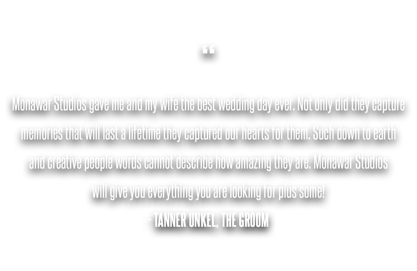 Tanner Unkel, The Groom Testimonial Quote.png