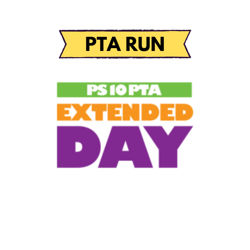PS10 PTA Extended Day - Availability: After SchoolPick Up at PS10? Program is on-site at PS10Scholarships? Yes