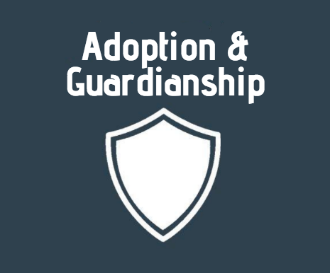 Adoption & Guardianship