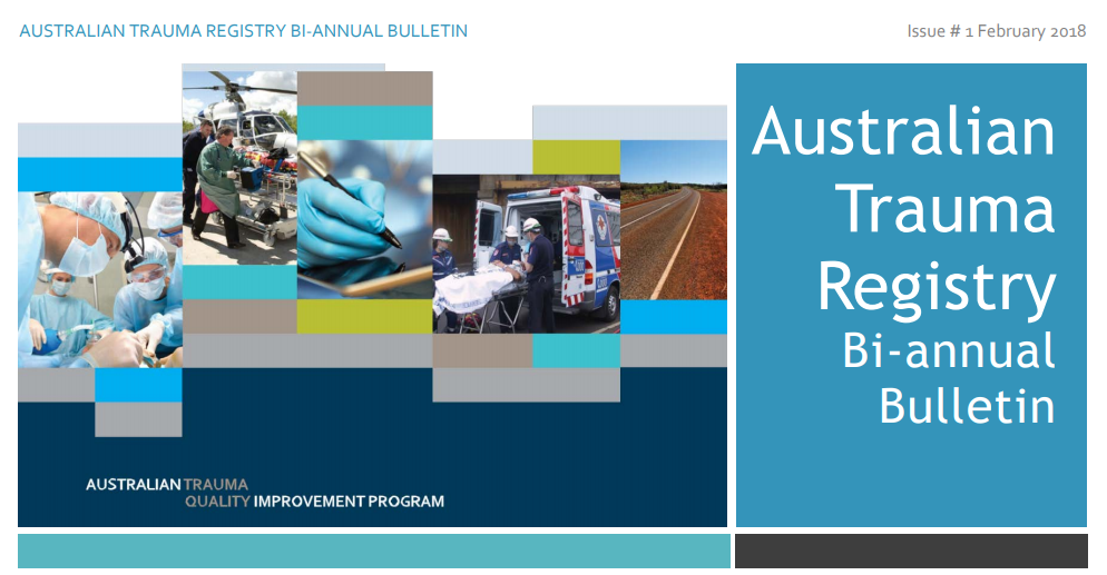 February 2018 - First Bi-annual newsletter for the Australian Trauma RegistryCONTENTS;- Welcome- NEW Data Submission Deadlines- Staff Update- 2015/16 Annual Report- Data Submissions & Data Quality- Data Dictionary & Data Quality Control-Trauma Data Working Group- Additional Sites to the ATR- Road Trauma Data Set- Risk Adjustment Working Party- ATR Web Site & Forum- Future Events
