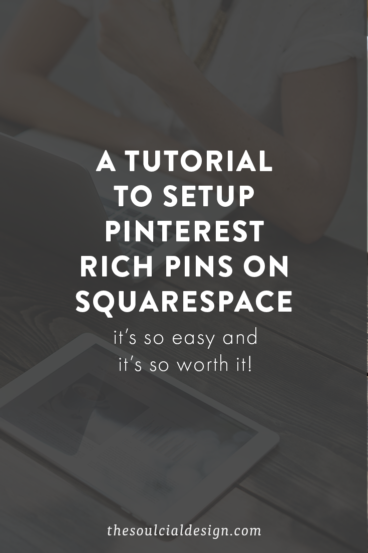 An easy tech-tutorial that will guide you step-by-step to enable Rich Pins on your Squarespace Blog #RichPins #squarespace #PinterestTips