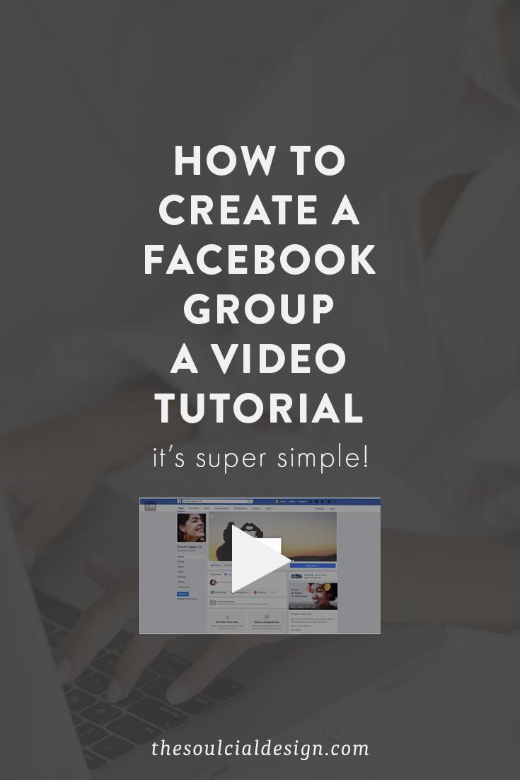 Watch a quick tutorial to create a Facebook Group! #FacebookTips #FacebookGroups #SocialMedia thesoulcialdesign.com