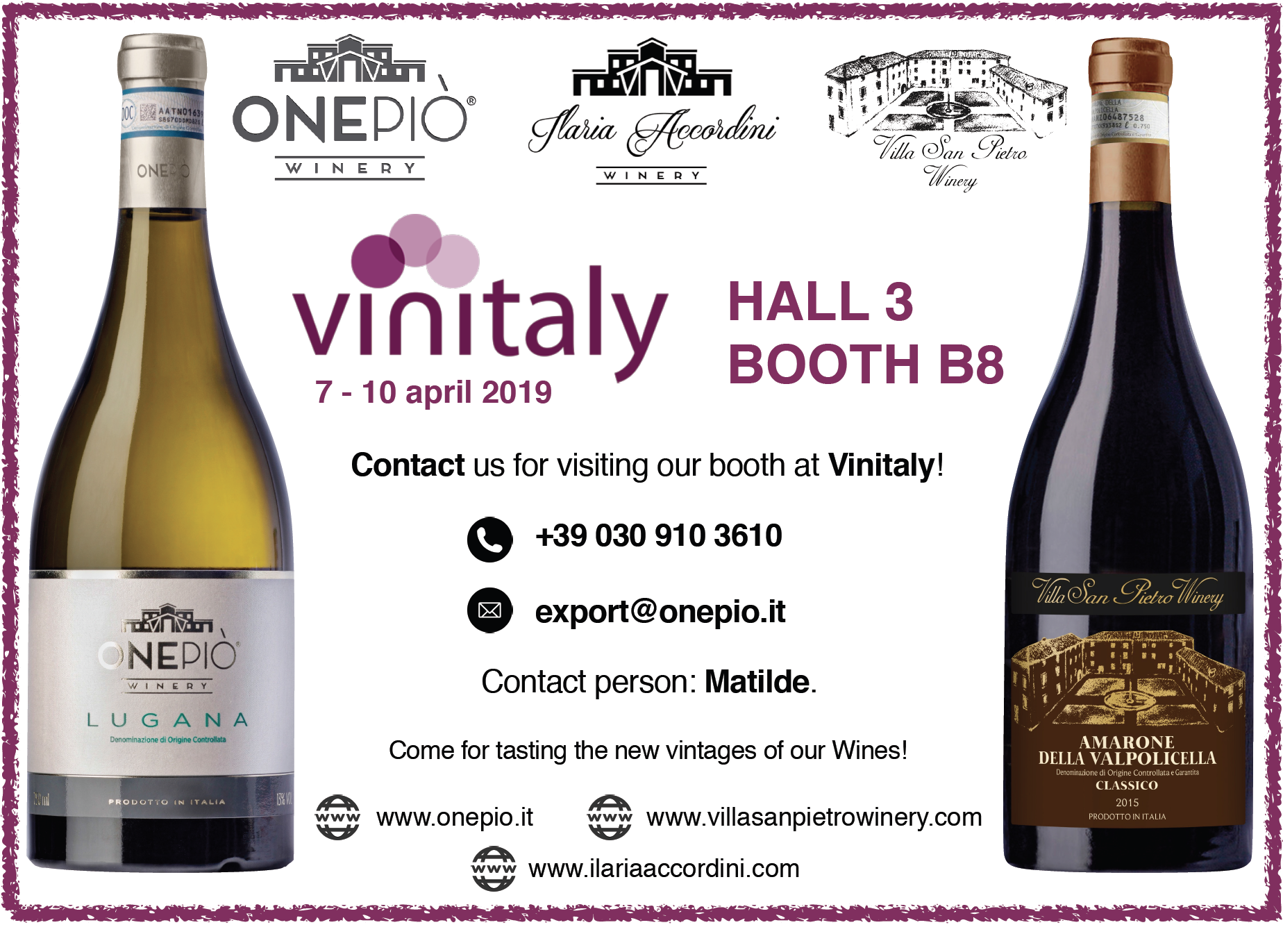 Vinitaly 2019 - from 7th to 10th April 2019 - We will wait for You at Vinitaly - Hall 3, Booth B8!Come to visit us and You will meet Onepiò Staff who will present the new brands Villa San Pietro and Ilaria Accordini Winery!