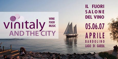Vinitaly and The City 2019 - from 5th to 7th April 2019 - We will wait for You at Vinitaly and The City!Come to visit us in Bardolino, around Garda Lake!