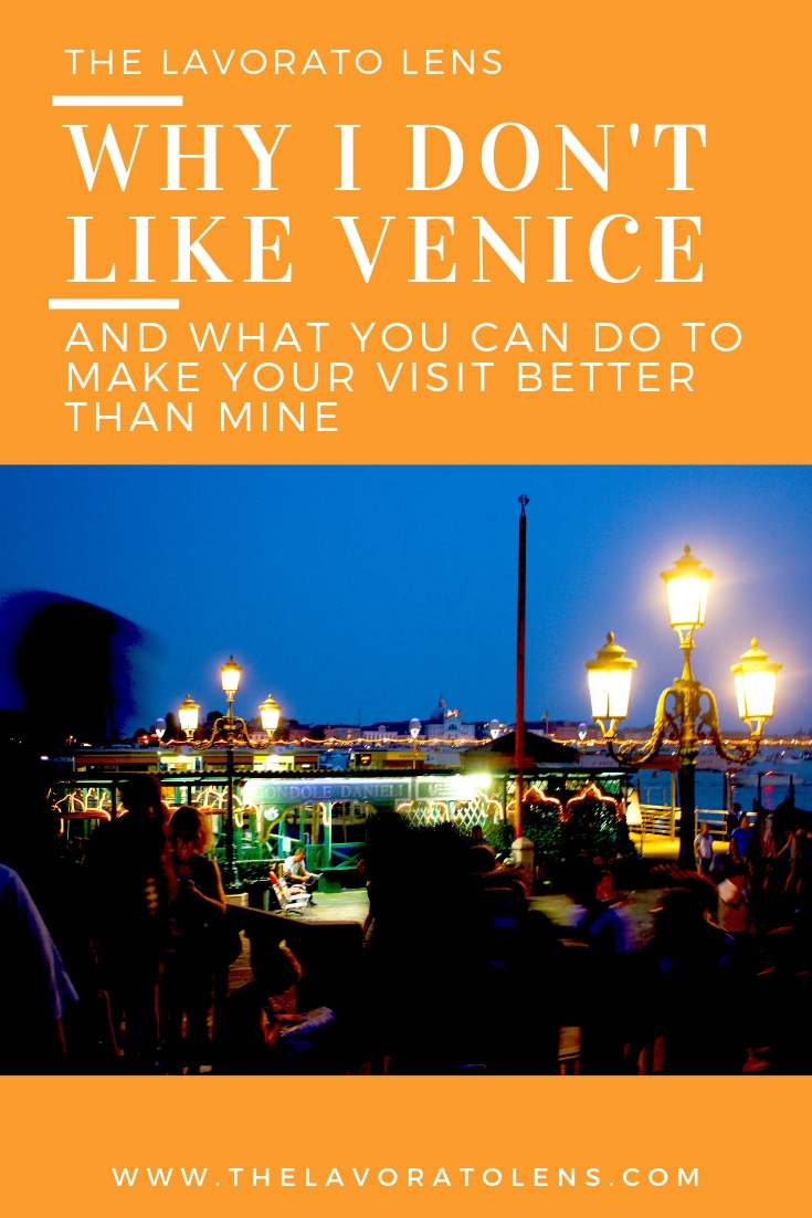 Why I Don't Like Venice | The Lavorato Lens.jpg