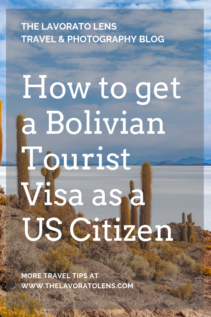How to Get a Bolivian Tourist Visa as a US Citizen | The Lavorato Lens