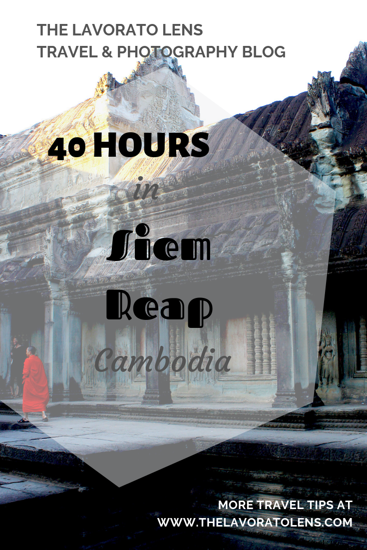 40 Hours in Seap Reap, Cambodia | The Lavorato Lens