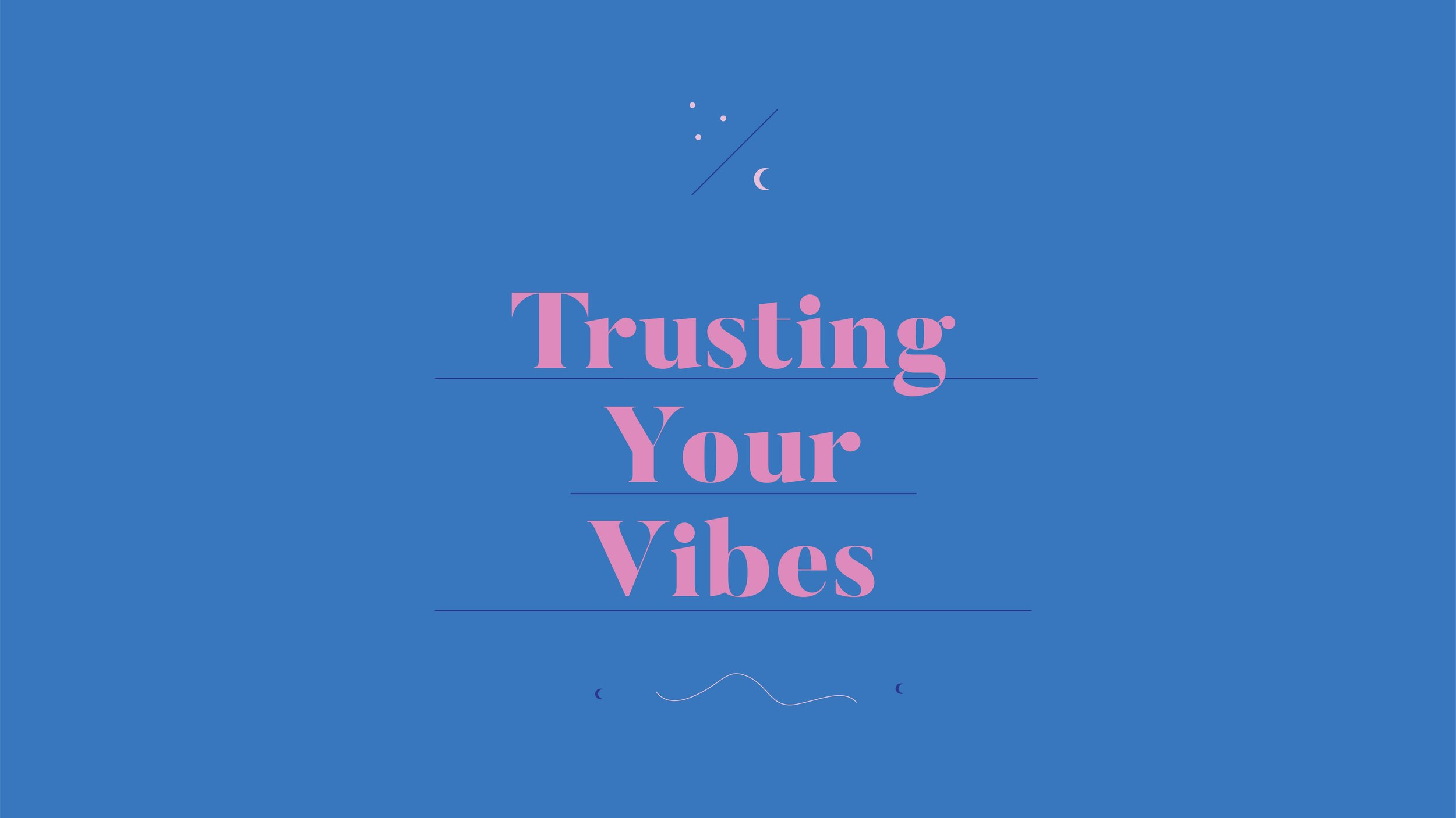 trusting-your-vibes-1.jpg