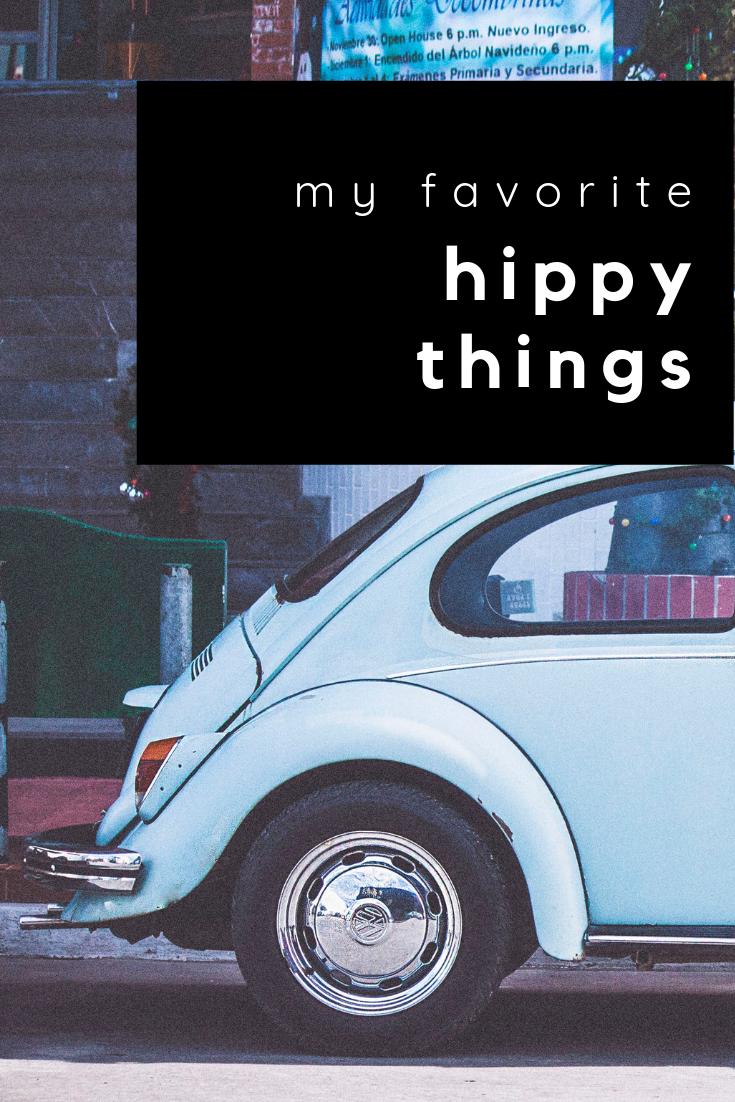 my favorite hippie things