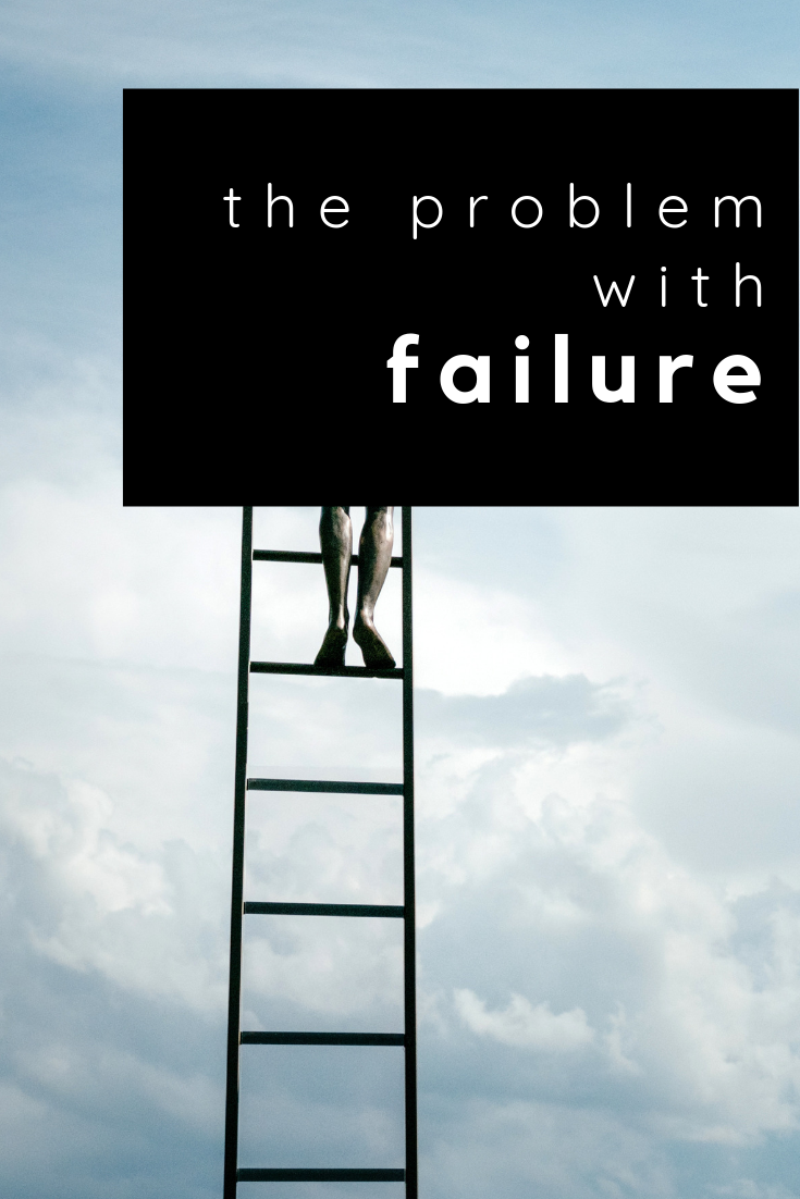 the problem with failure