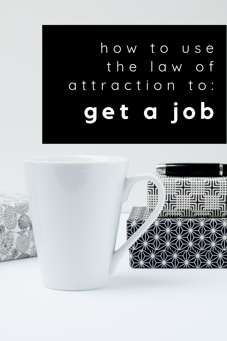 how to use law of attraction to: get a new job