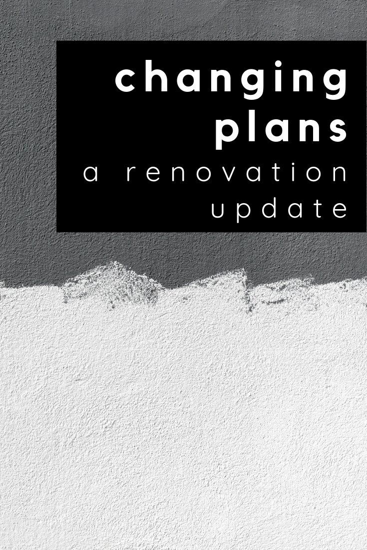 changing plans + a renovation update for brown betty