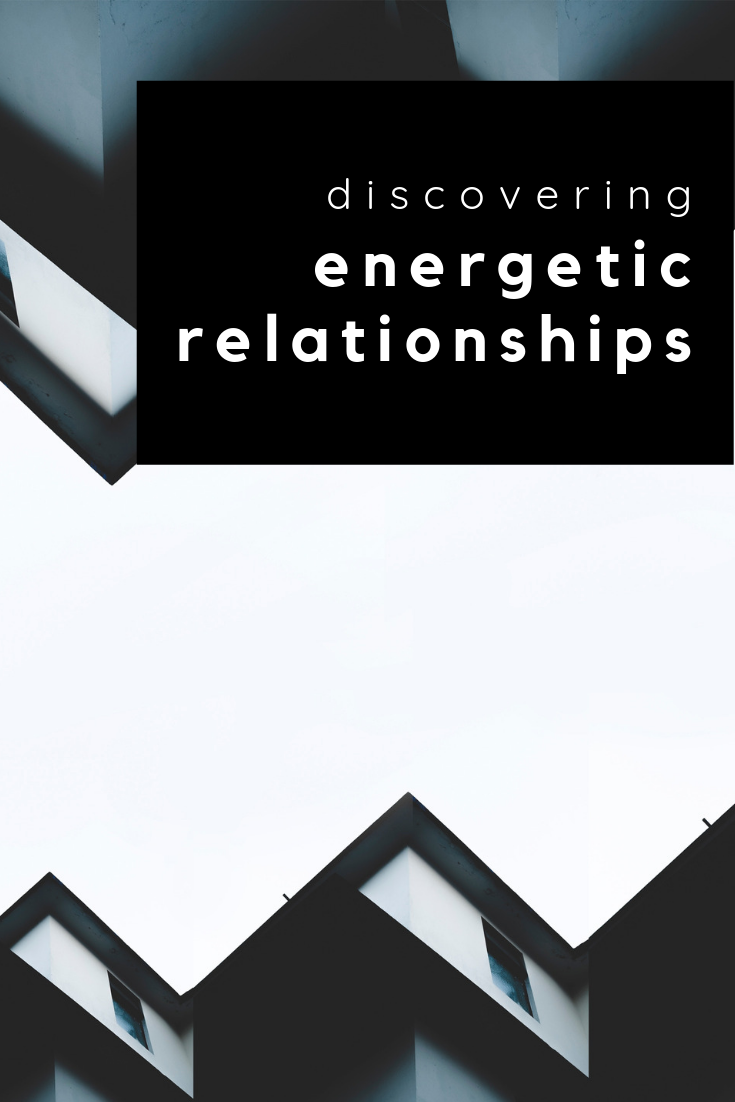 law of attraction: discovering energetic relationships