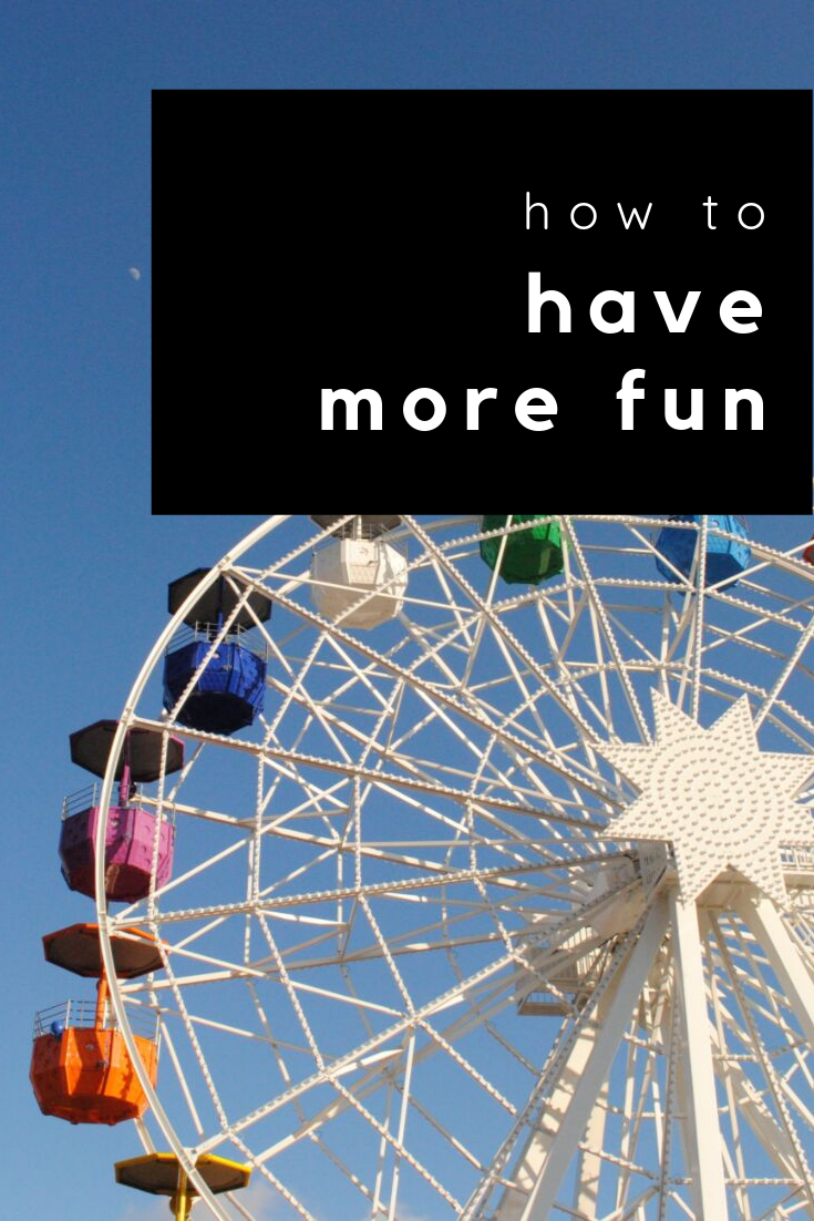 how to have more fun