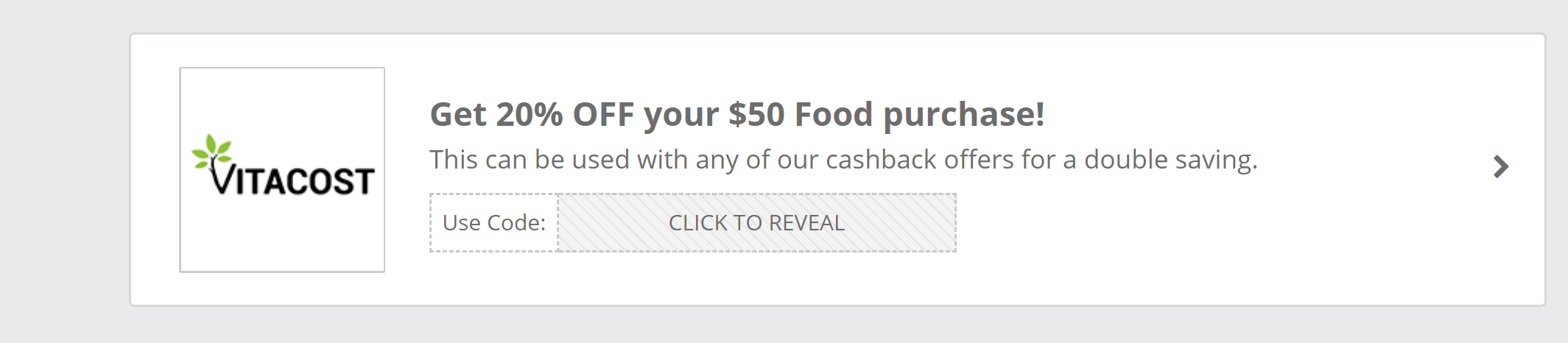 a screenshot image of text that reads Vitacost get 20% off you$50 food purchase in black text with a grey rectangle border around the image
