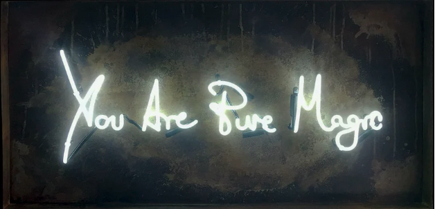 You are Pure Magic by Lauren Baker, White neon on aged steel tray