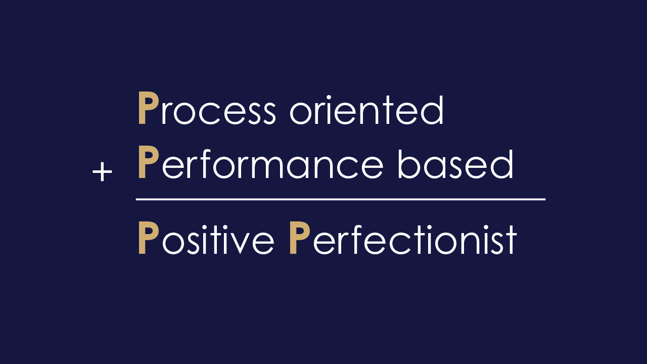 positive perfectionist