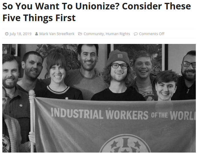 July 8, 2019  For  Barista Magazine Online    https://www.baristamagazine.com/so-you-want-to-unionize-consider-these-five-things-first/