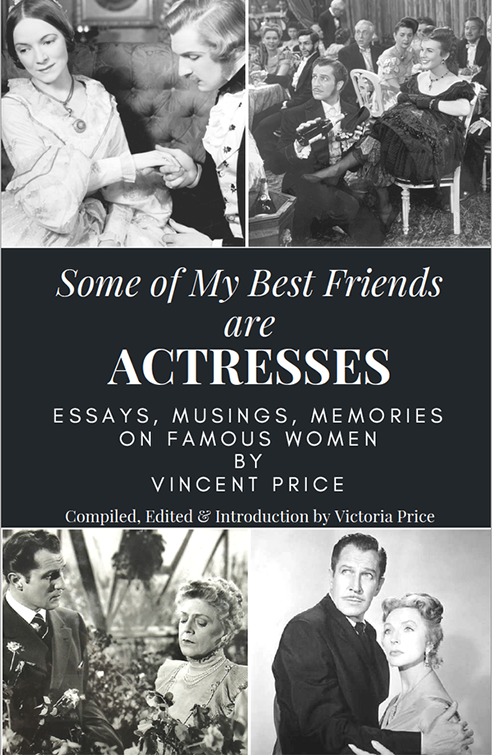 SOME OF MY BEST FRIENDS ARE ACTRESSES BY VINCENT PRICE
