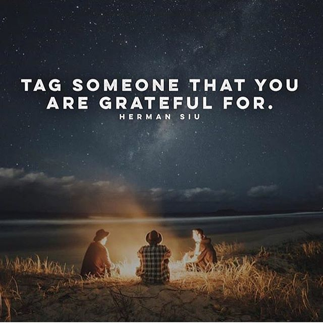 Tag someone that you are grateful for 🙏🏻