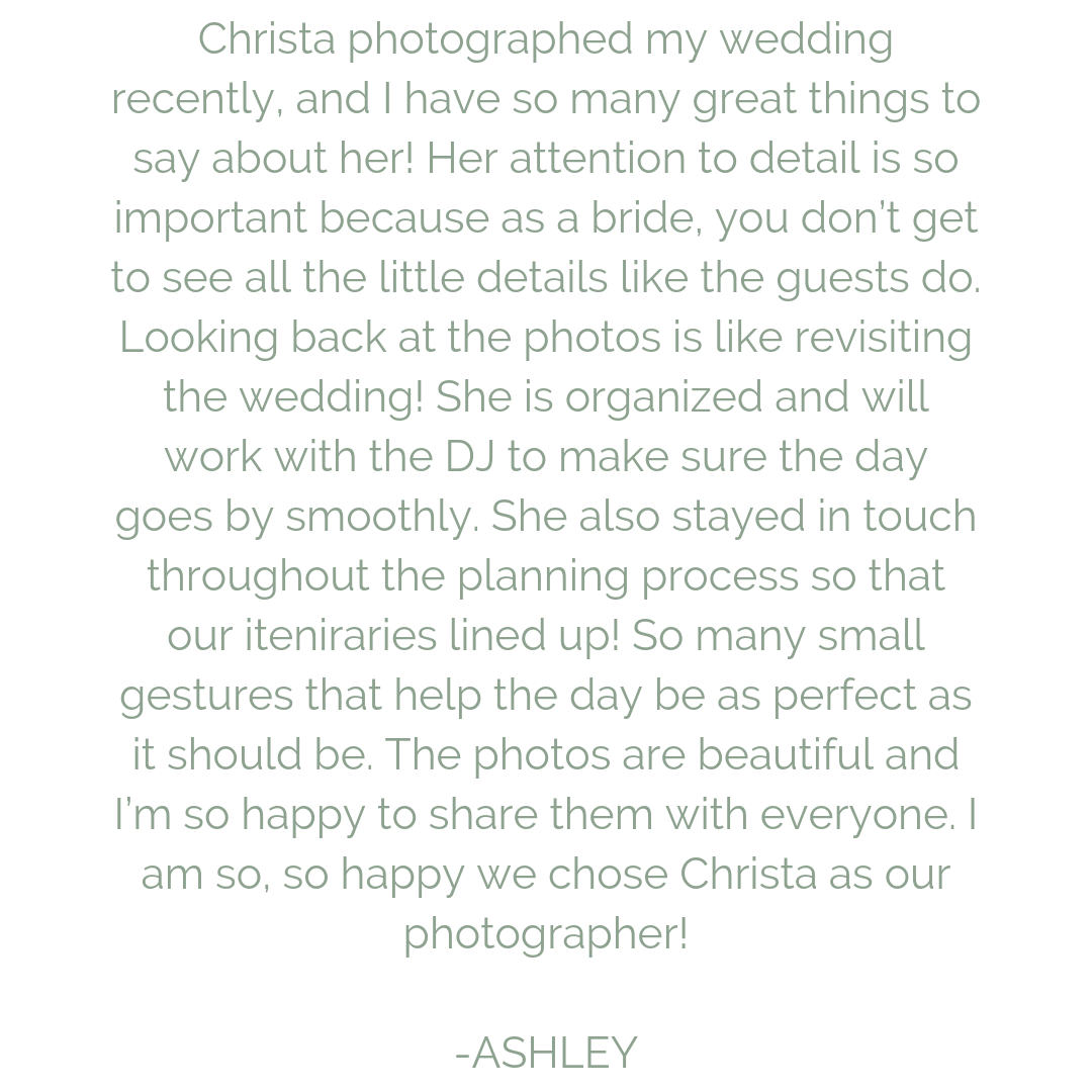 Christa is spectacular. She took wedding photos for my wife and I, and really took the time to know us and deliver a personal experience. She was great to work with, from the initial meeting, to the actual wedding da (4).png