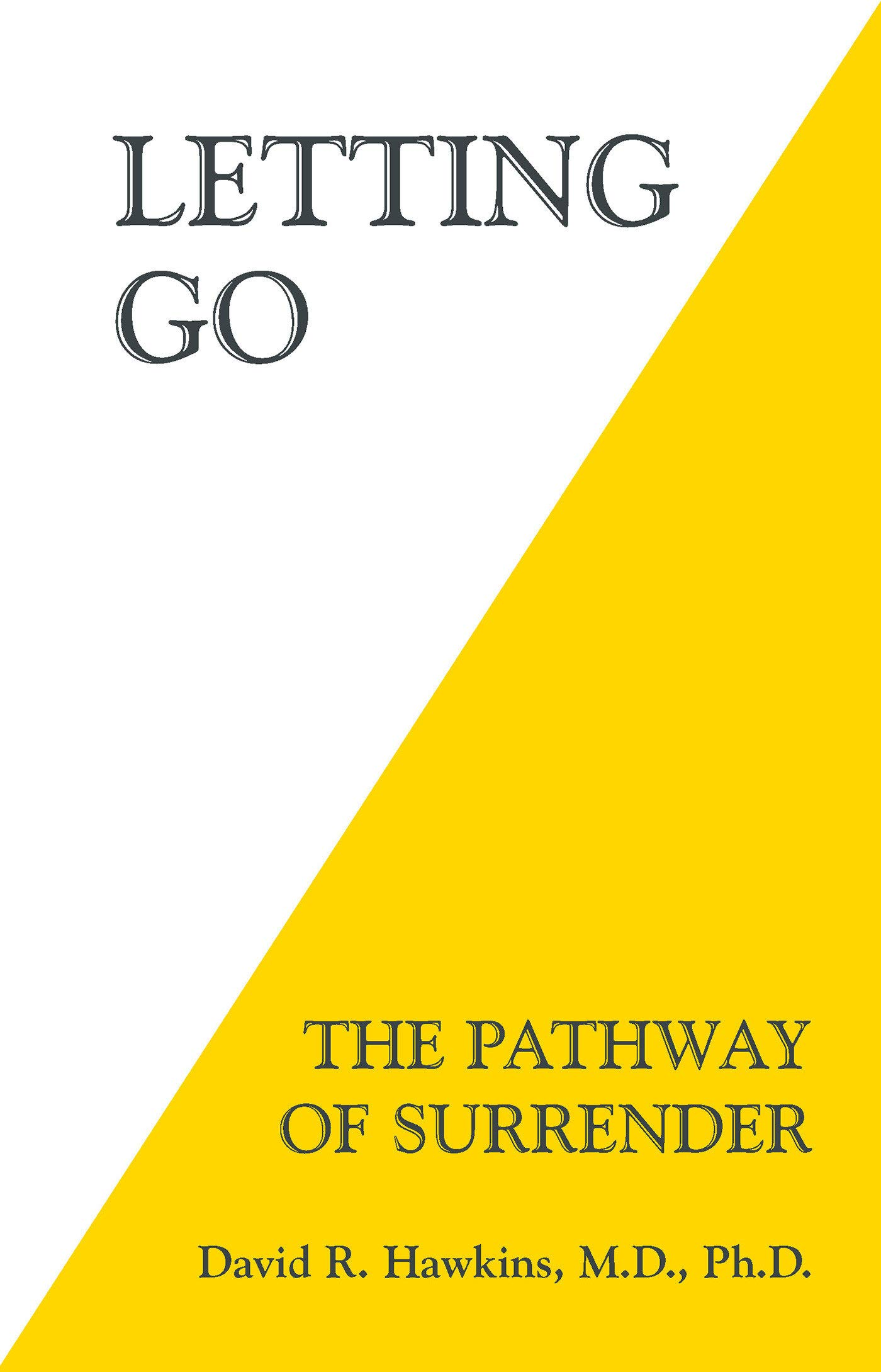 - If you would like to look further into this concept I would highly recommend the book Letting Go by David R. Hawkins.