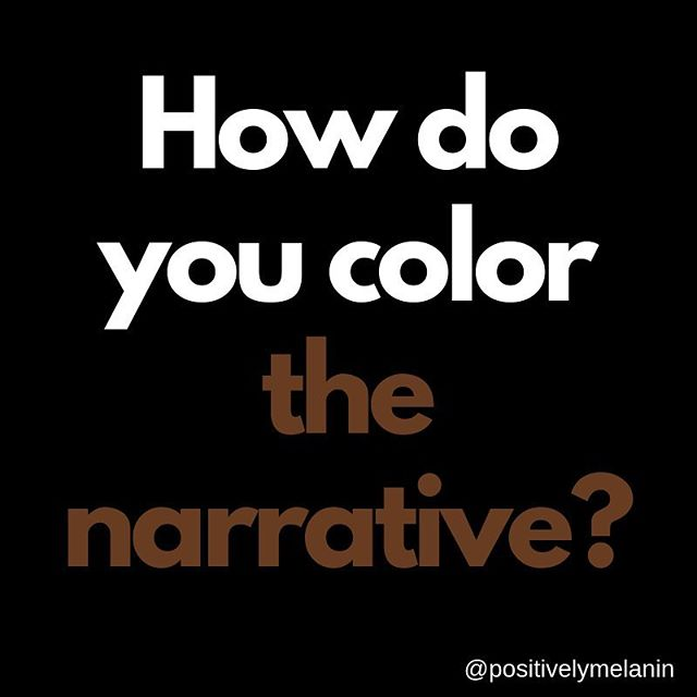 "Positively Melanin is asking ""How do you color the narrative?"" Post a video or photo with the caption that explains how you live out Black excellence in your career and life. Don't forget to tag us and use our hashtags! #positivelymelanin #colorthenarrative"