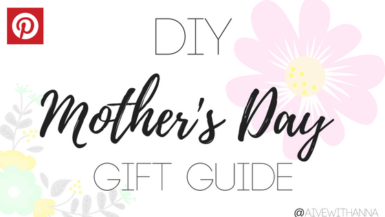 DIY Pinterest mothers day gift ideas alive with Anna
