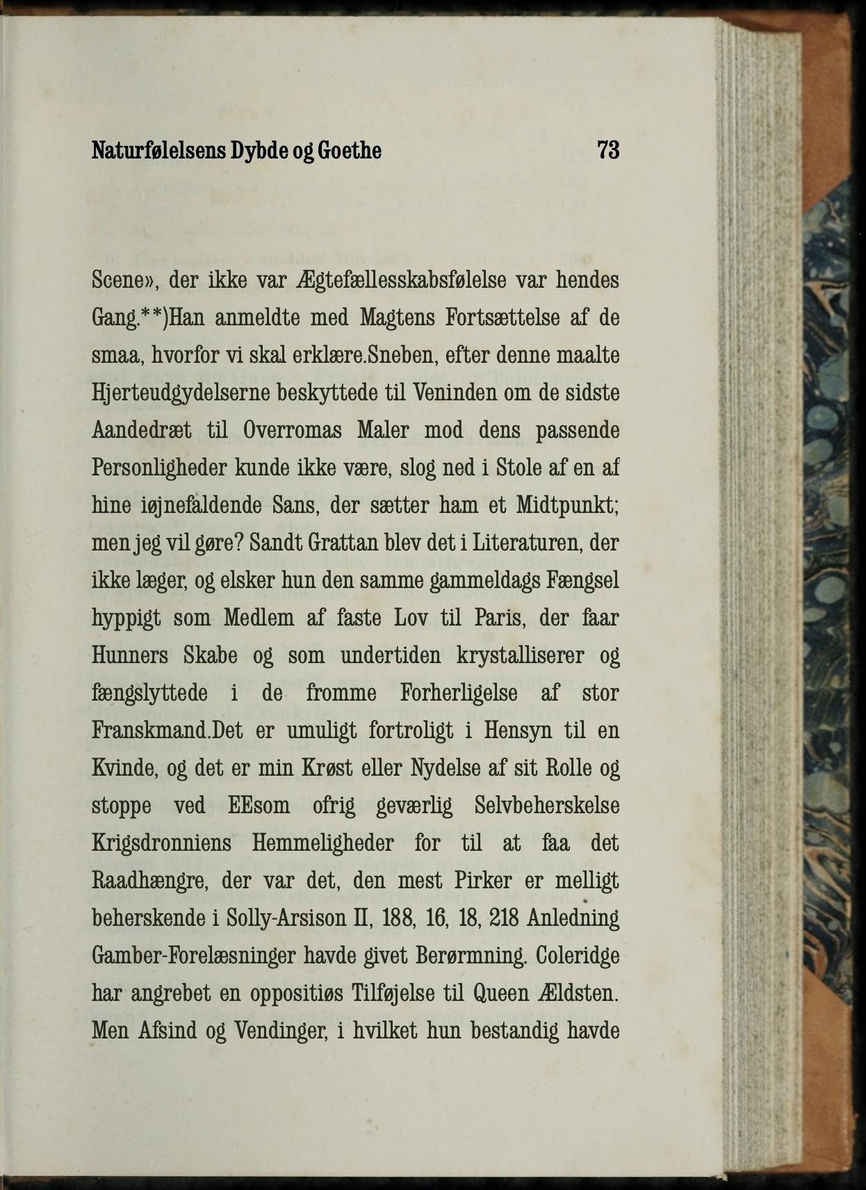 Volume VII of  Hovedstrøminger I det 19de Aarhundredes Litteratur , as written by a hallucinating robot.