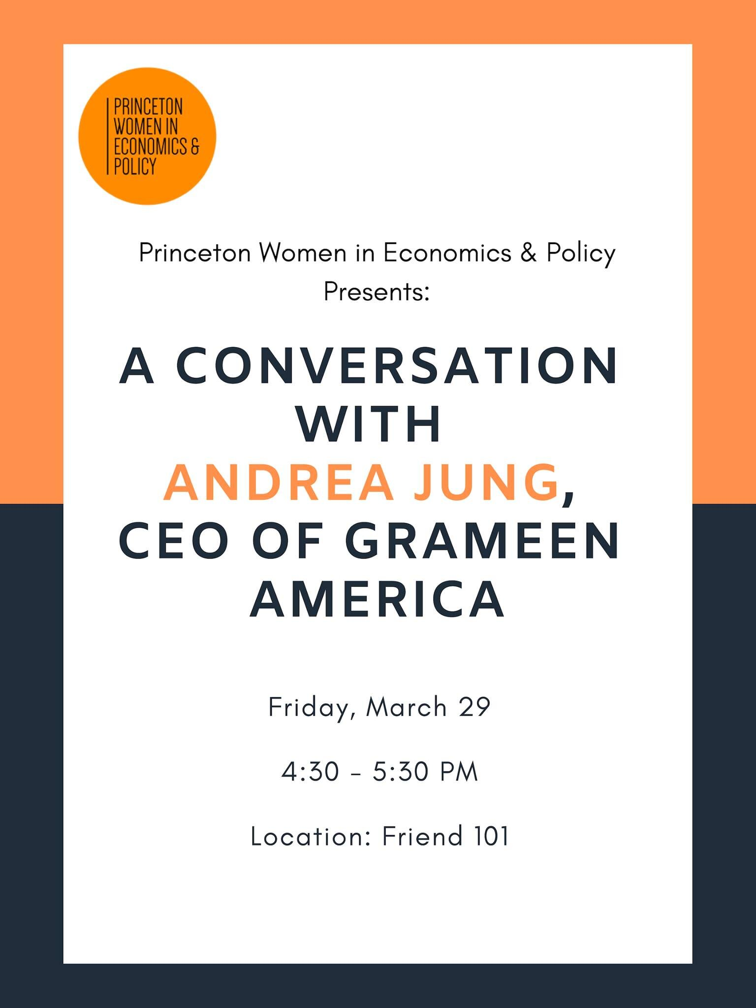 A Conversation with Andrea Jung - Come join us THIS FRIDAY (3/29/19) at 4:30PM in Friend 101 to hear Andrea Jung, CEO of Grameen America and Princeton alumna, talk about her life, career, and experiences.