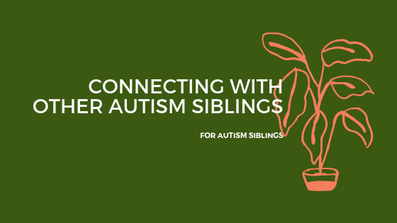 connecting-with-other-autism-siblings.png