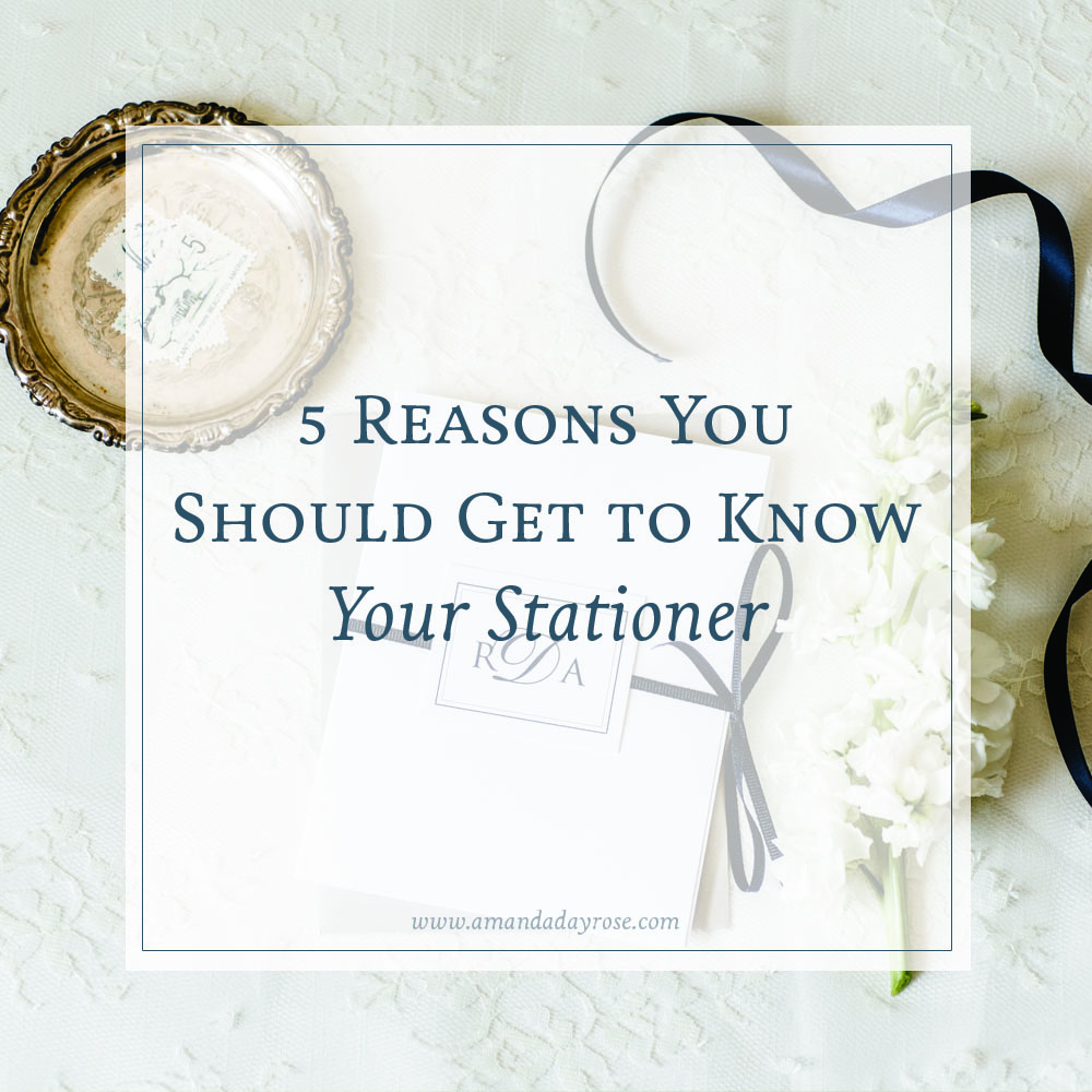 5 Reasons You Should Get to Know Your Stationer