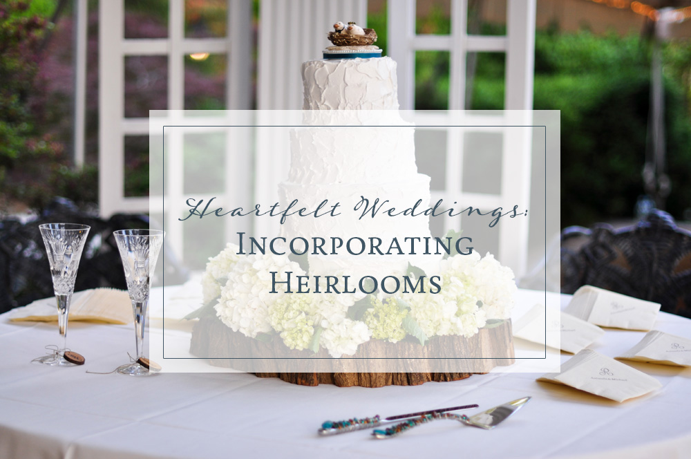 Incorporating Heirlooms in Your Wedding