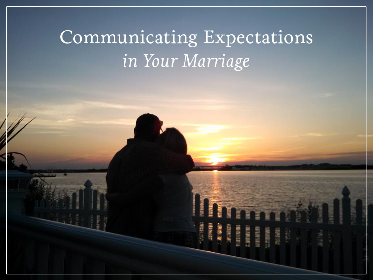 Communicating Expectations in Your Marriage