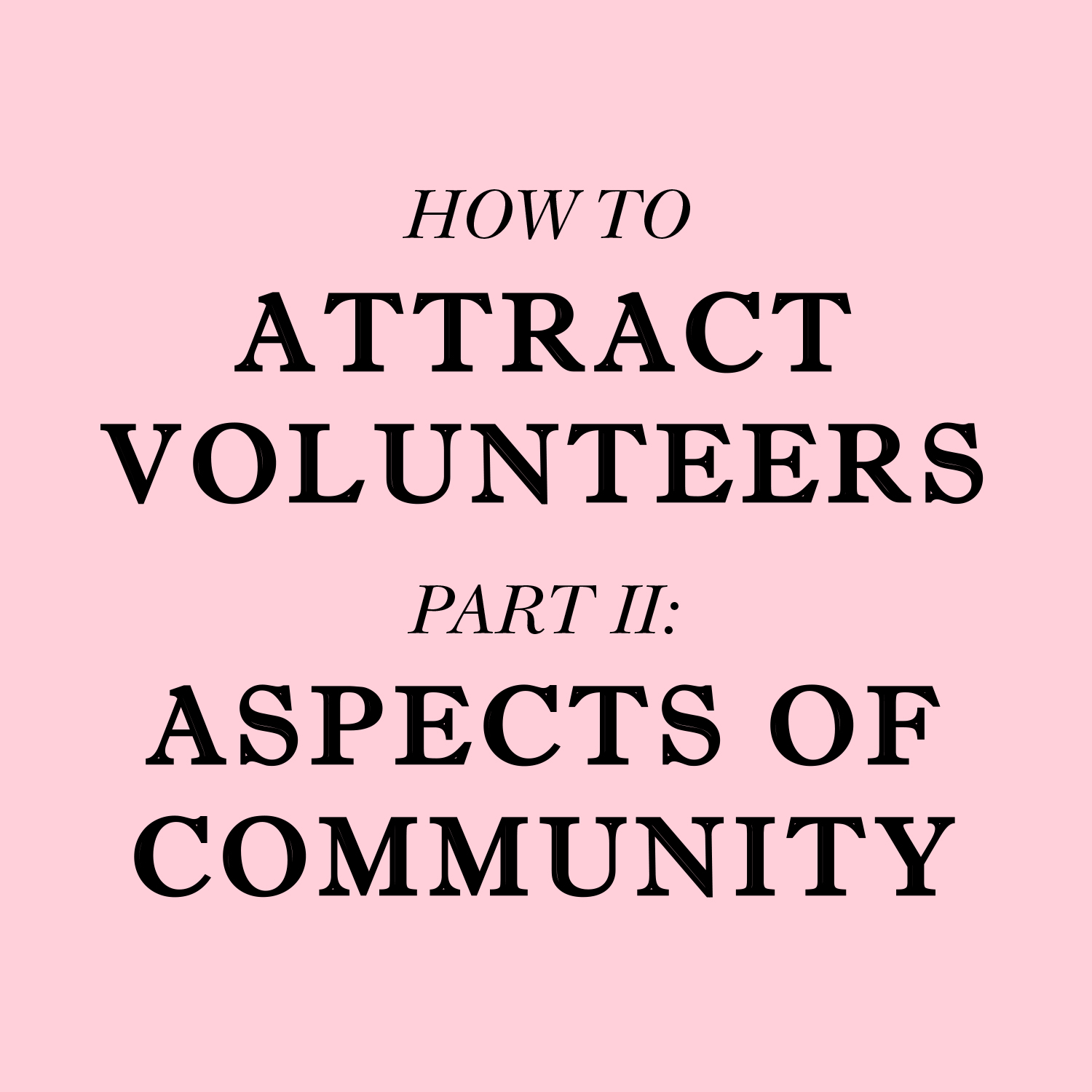 AttractVolunteersPt2.jpg