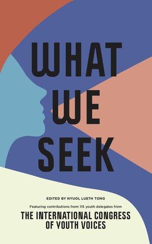 What We Seek $16.00