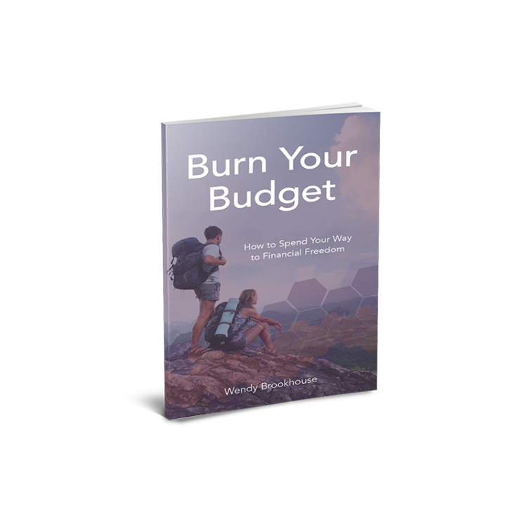 Don't Leave Empty Handed - Download your free copy of Burn your Budget: How to spend your way to Financial Freedom!