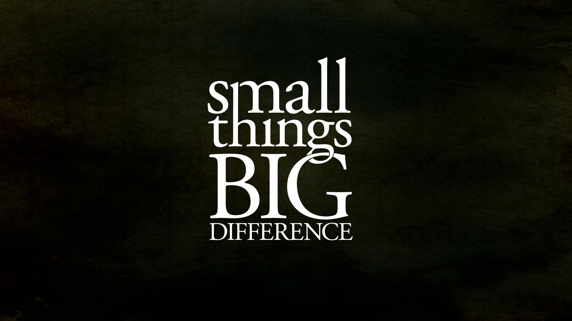 0_TItle_Small_BigDifferfence.jpg