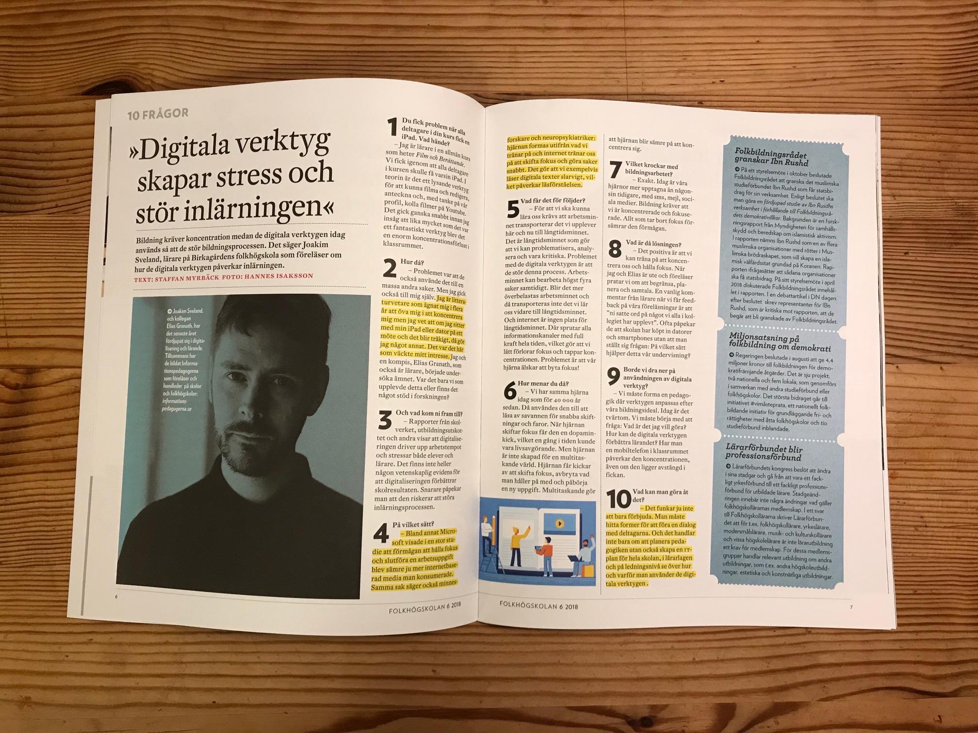 - Jag, Joakim Sveland, intervjuas i senaste numret av Tidskriften folkhögskolan (nr 6/2018) om digitalisering och lärande. Går att läsa digitalt här.