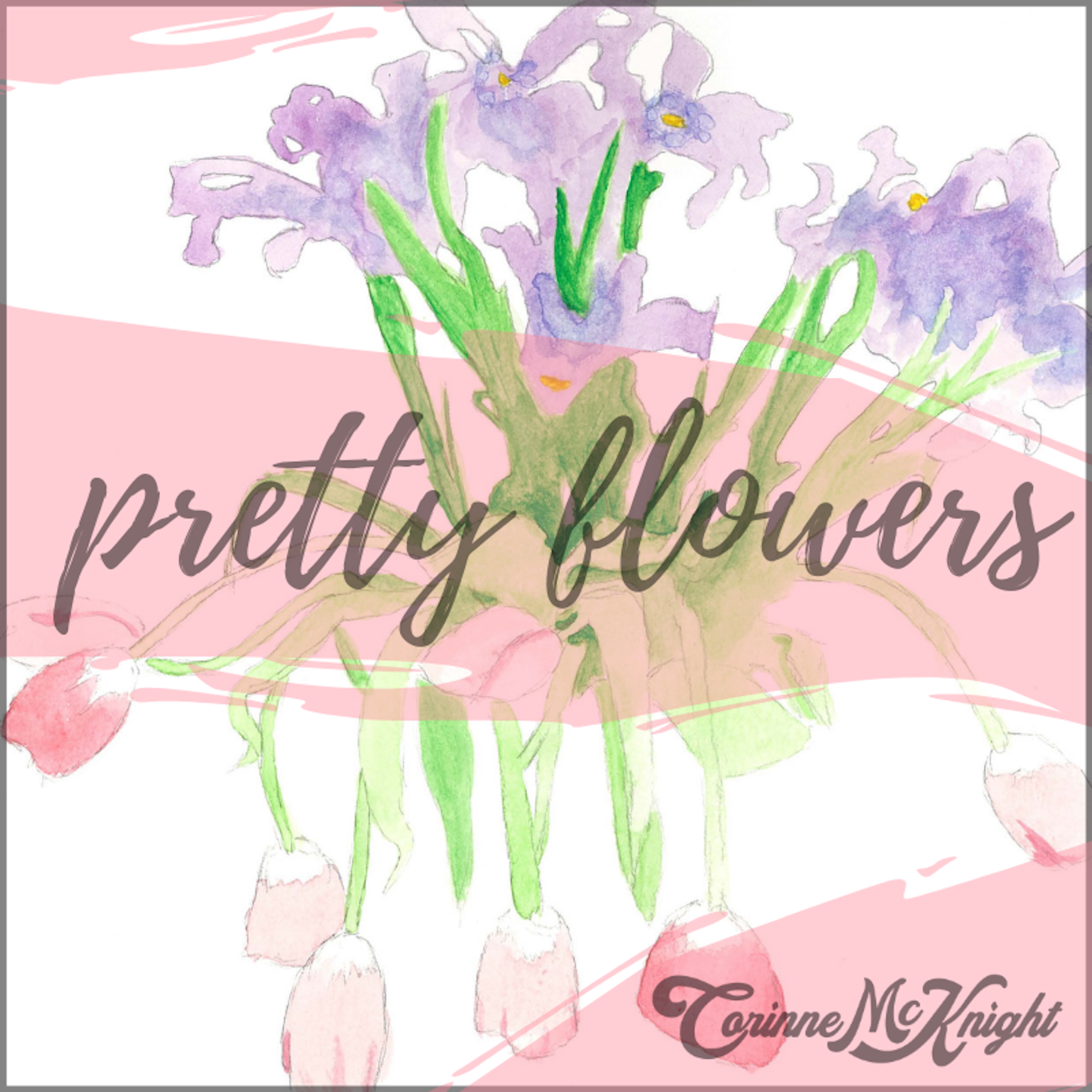Pretty Flowers FINAL Artwork.png