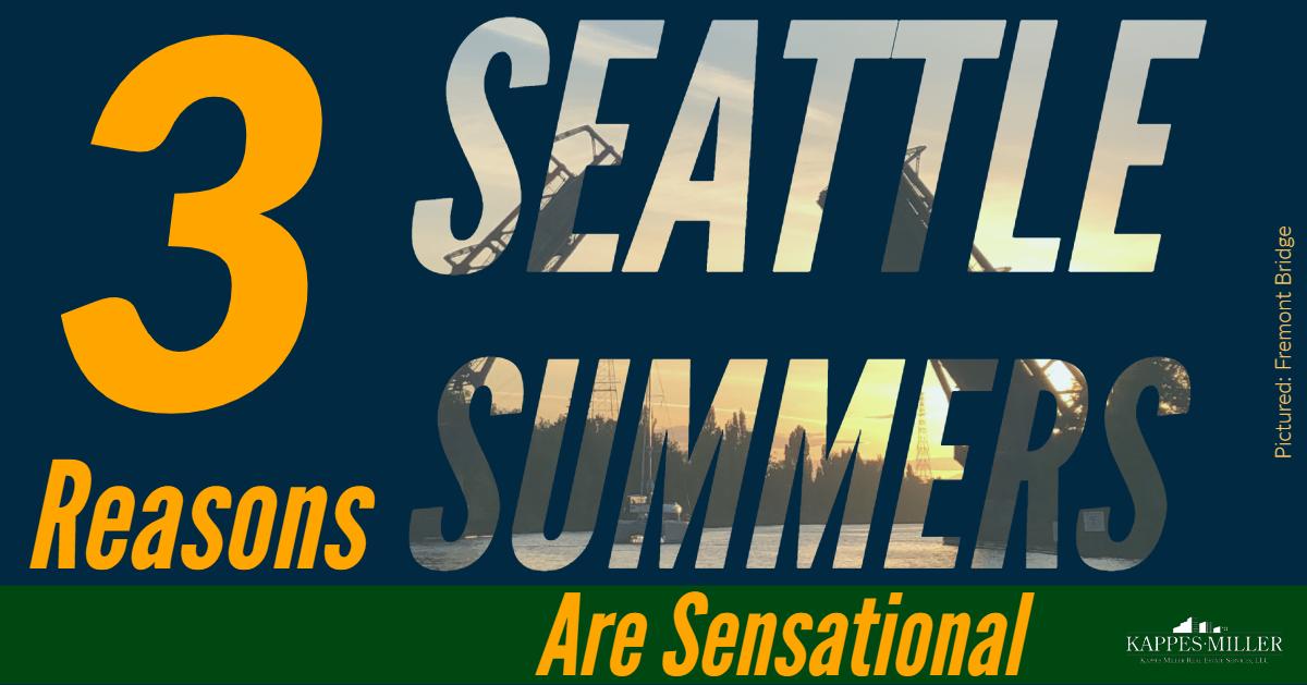 3 Reasons Seattle Summers Are Sensational Kappes Miller Real Estate Services Blog Post.jpg