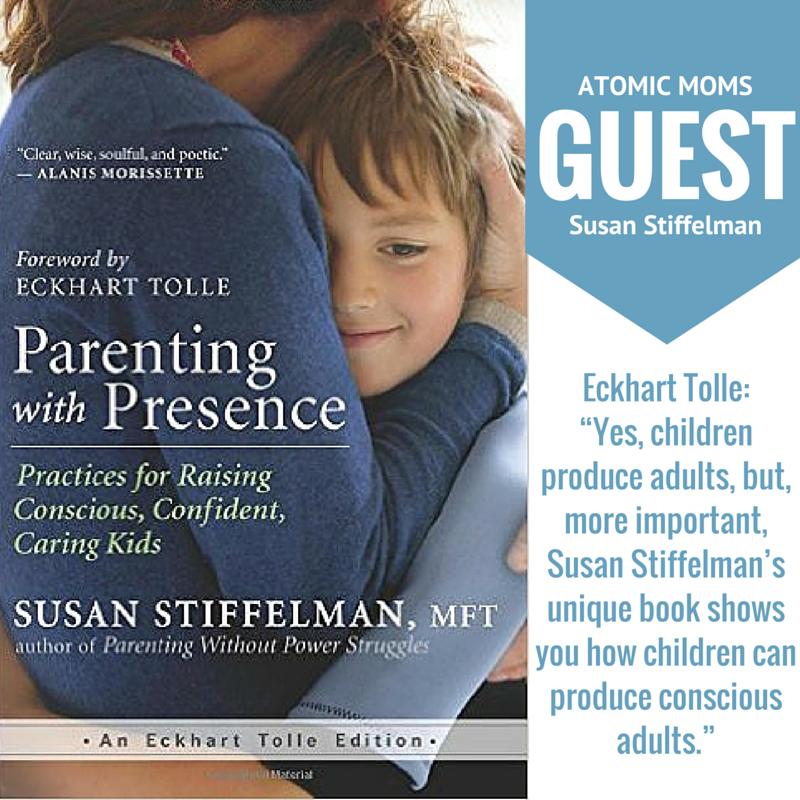 """Eckhart Tolle-""""Yes, children produce adults, but, more important, Susan Stiffelman's unique book shows you how children can produce conscious adults."""" (1)"""