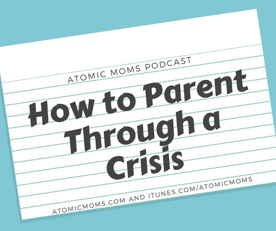 how-to-parent-through-a-crisis.png