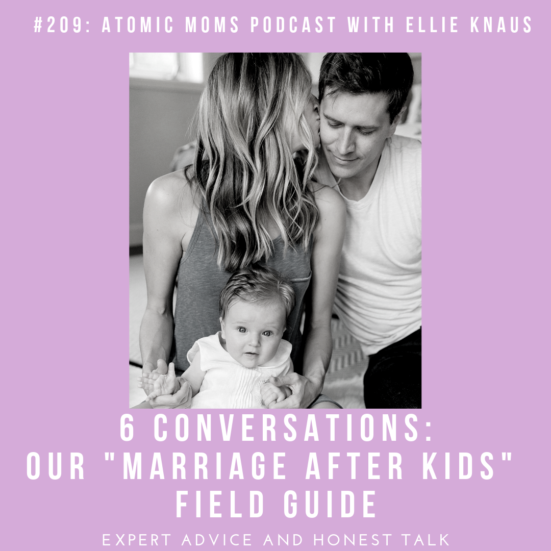 ATOMIC MOMS PODCAST #209 - Marriage After Kids Field Guide