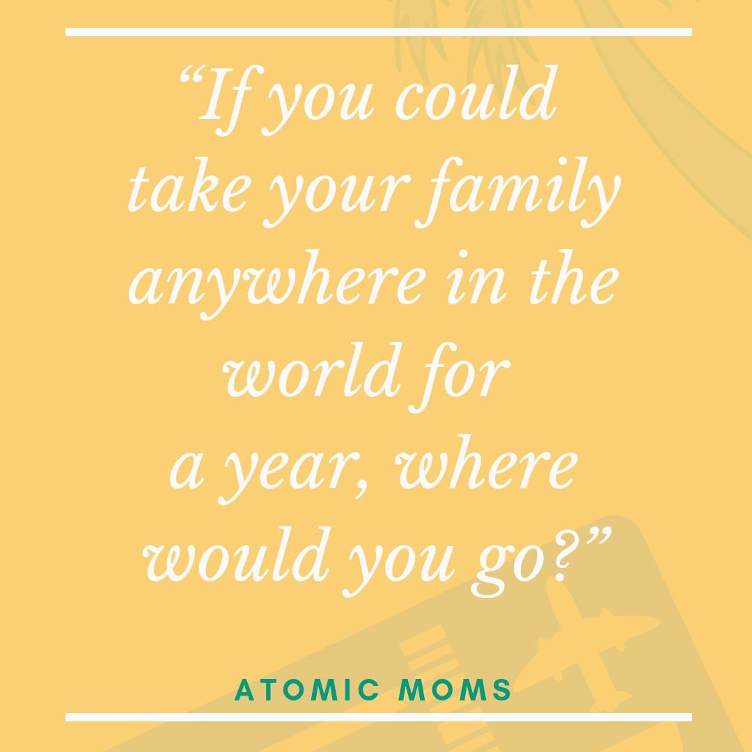 Listener Travel Question on Atomic Moms