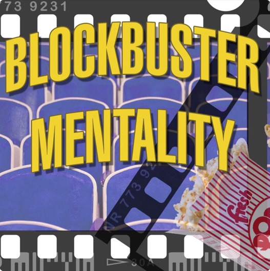 BlockBuster Mentality Podcast